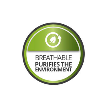 Breathable. Purifies the environment